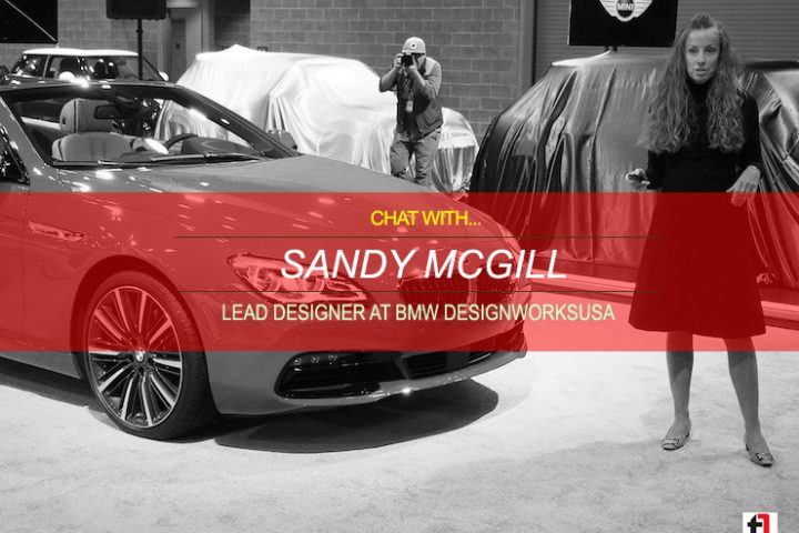 Chat with Sandy McGill: Lead Designer at BMW DesignworksUSA